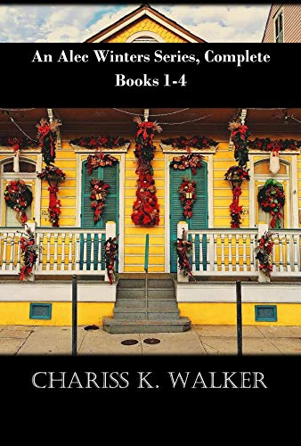Book: An Alec Winters Series Complete, Books 1-4 by Chariss K. Walker