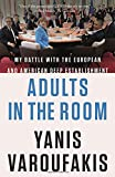 img - for Adults in the Room: My Battle with the European and American Deep Establishment book / textbook / text book