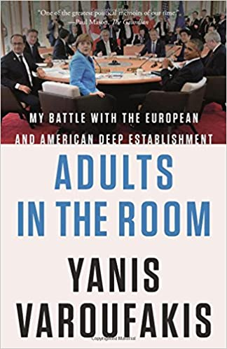 Adults in the Room: My Battle with the European and American Deep  Establishment: Varoufakis, Yanis: 9780374101008: Amazon.com: Books