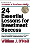 img - for 24 Essential Lessons for Investment Success: Learn the Most Important Investment Techniques from the Founder of Investor's Business Daily(Paperback) - 2000 Edition book / textbook / text book