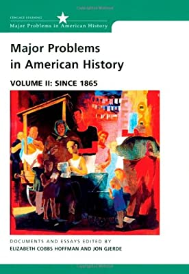 Major Problems in American History: Since 1865 Volume 2 ...