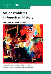 Major Problems in American History, Volume II: Since 1865: Documents and Essays