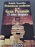 img - for Dramaticas profecias de la Gran Piramide 25 anos despues (Spanish Edition) book / textbook / text book
