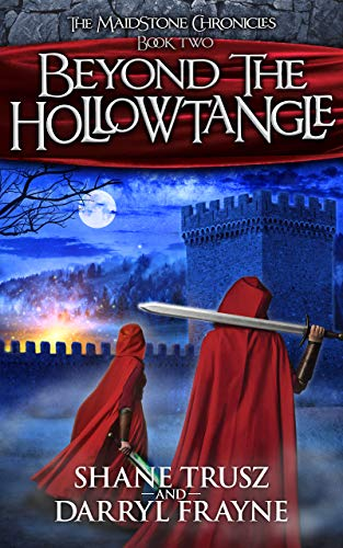 Beyond the Hollowtangle (The Maidstone Chronicles Book 2)