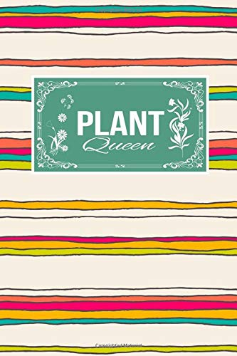 Plant Queen: Gardener Gift lined Journal Notebook To Write In For Gardening Lovers