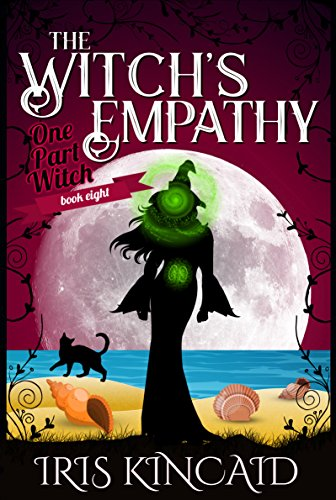 The Witch's Empathy (One Part Witch Series Book 8) by [Kincaid, Iris ]