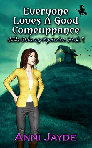 Everyone Loves A Good Comeuppance (Diva Delaney Mysteries Book 9) by [Jayde, Anni]