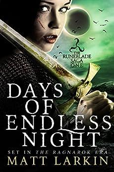 Days of Endless Night: A dark fantasy adventure (Runeblade Saga Book 1) by [Larkin, Matt]