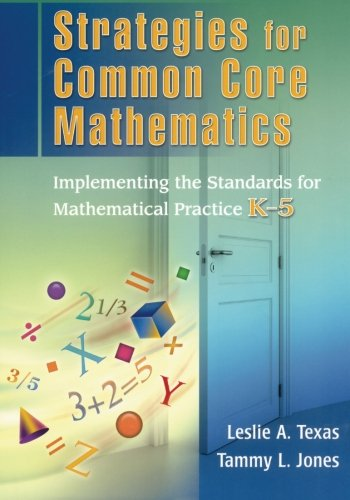 Strategies for Common Core Mathematics: Implementing the Standards for Mathematical Practice, K-5 (Volume 1)