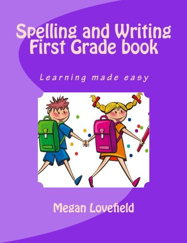 Spelling and Writing First Grade book: Learning made easy