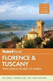 Fodor s Florence & Tuscany: with Assisi and the Best of Umbria (Full-color Travel Guide)