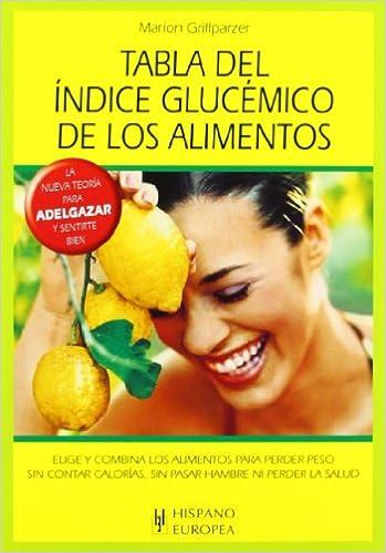 Tabla del índice glucémico de los alimentos Tablas de alimentos: Amazon.es: Marion Grillparzer: Libros