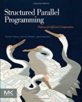 Structured Parallel Programming: Patterns for Efficient Computation Front Cover