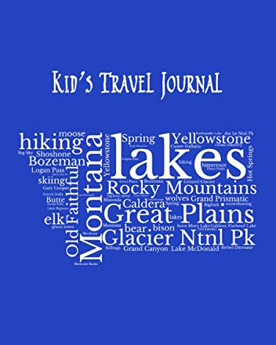 Montana Kid's Travel Journal: Record Children & Family Fun Holiday Activity Log Diary Notebook And Sketchbook To Write, Draw And Stick-In Scrapbook to ... and Child Activities, on Bright Blue