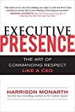 img - for Executive Presence: The Art of Commanding Respect Like a CEO by Harrison Monarth (2009-11-02) book / textbook / text book