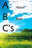 Abc's = about Basic Child Care, Enrique G. Macias, 1438935560
