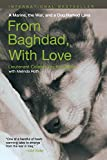 From Baghdad with Love: A Marine, The War, And A Dog Named Lava