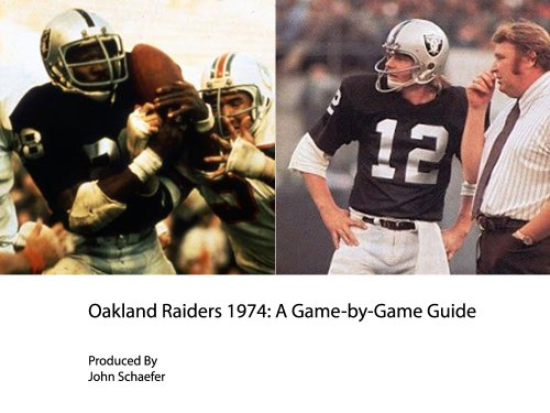 Raiders Ken Oakland (Oakland Raiders 1974: A Game-by-Game Guide)