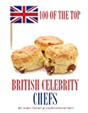 100 of the Top British Celebrity Chefs, Alex Trost and Vadim Kravetsky, 1493647989