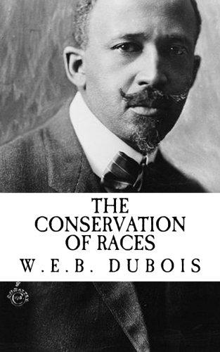 W.E.B. Dubois: The Conservation of Races (Illumination Publishing Edition)