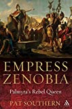 Empress Zenobia: Palmyra's Rebel Queen