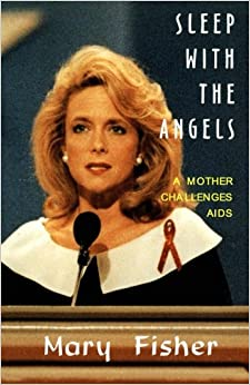 Sleep with Angels: A Mother Challenges AIDS