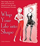 Whip Your Life Into Shape!: The Dominatrix Principle