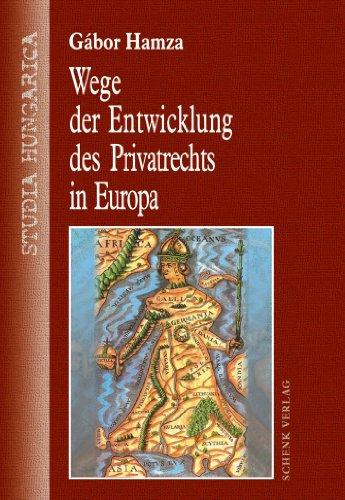 Wege der Entwicklung des Privatrechts in Europa (German Edition)