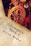 Idiomation, Elyse Bruce, 1481160079
