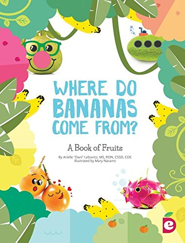Where Do Bananas Come From?: A Book of Fruits