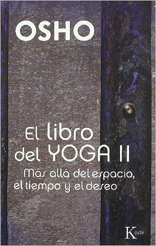 El libro del yoga II: Más allá del espacio, el tiempo y el ...