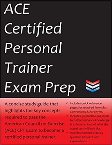ACE Certified Personal Trainer Exam Prep: 2018 Edition Study Guide ...