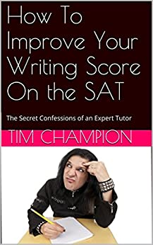 improve essay score sat How to improve at new sat writing by chris lele on february 9, 2016 in sat , sat essay section to excel at the new sat writing section you just can't cram in a bunch of grammar rules, ignore the grammar rules or think that doing a bunch of practice tests will make the difference.