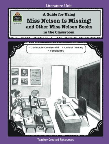 A Guide for Using Miss Nelson is Missing in the Classroom (Literature - Class Missing