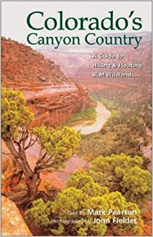 Book Colorado's Canyon Country: A Guide to Hiking & Floating Blm Wildlands (2000-11-22)
