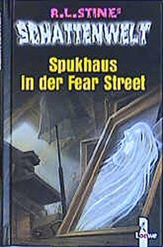 Spukhaus in der Fear-Street (R. L. Stines Schattenwelt)