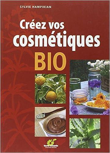 En ligne téléchargement Créez vos cosmétiques bio pdf ebook