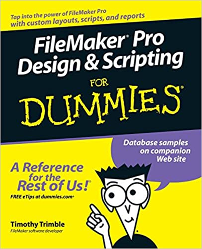 FileMaker Pro Design and Scripting For Dummies