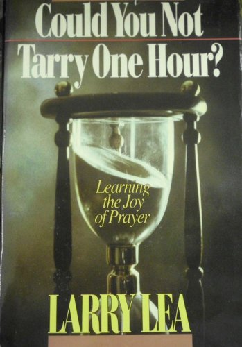 Could You Not Tarry One Hour?: Prayer Diary