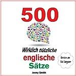 500 Wirklich Nützliche Englische Sätze. (Die komplette Reihe) [500 Really Useful English Sentences (The Complete Series)]: 150 Wirklich Nützliche Englische Sätze 4 | Jenny Smith