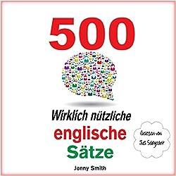 500 Wirklich Nützliche Englische Sätze. (Die komplette Reihe) [500 Really Useful English Sentences (The Complete Series)]
