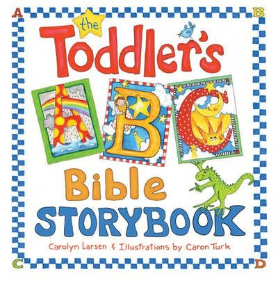 The Toddler's ABC Bible Storybook (Hardback) - Common