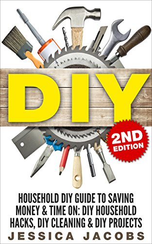 Amazon diy 2nd edition household diy guide to saving money diy 2nd edition household diy guide to saving money time on diy household solutioingenieria Choice Image