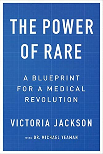 The power of rare a blueprint for a medical revolution victoria the power of rare a blueprint for a medical revolution victoria jackson dr michael yeaman 9780692928998 amazon books malvernweather Image collections