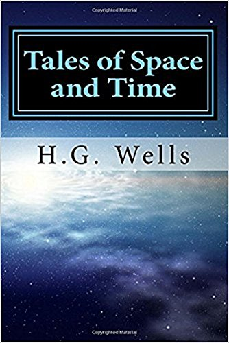 Tales of Space and Time: (ANNOTATED VERSION)