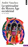 La spiritualité du Moyen Age occidental, VIIIe-XIIIe siècle par Vauchez