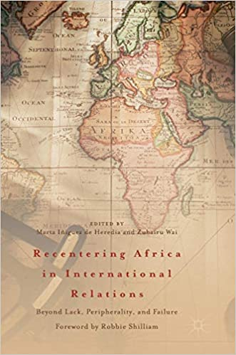 Recentering Africa in International Relations: Beyond Lack