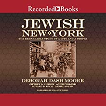 Jewish New York: The Remarkable Story of a City and a People Audiobook by Deborah Dash Moore Narrated by Suzanne Toren