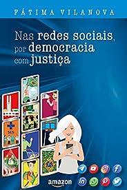 Nas redes sociais, por democracia com justiça