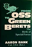 From OSS to Green Berets, Aaron Bank, 0891412719